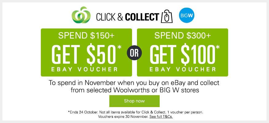 在eBay澳洲官网购物并选择在Woolworths或BigW 自提:消费满$150可获得价值$50的代金券一张!消费满$300可获得价值$100的代金券一张!